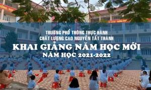 Trường Phổ thông thực hành chất lượng cao Nguyễn Tất Thành khai giảng năm học mới, năm học 2021-2022