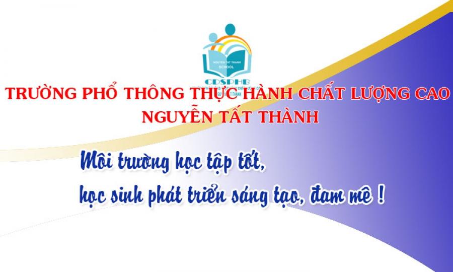 Trường PTTH CLC Nguyễn Tất Thành, môi trường tạo điều kiện cho học sinh phát triển sáng tạo, đam mê
