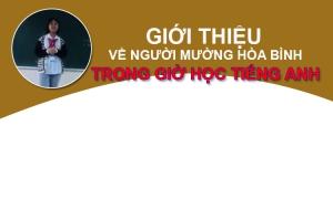 Học sinh lớp 8 trường phổ thông thực hành chất lượng cao Nguyễn Tất Thành giới thiệu về người dân tộc Mường ở Hòa Bình bằng tiếng anh